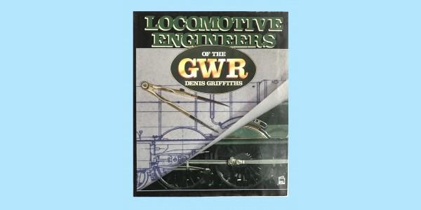 LOCOMOTIVE ENGINEERS OF THE G.W.R.