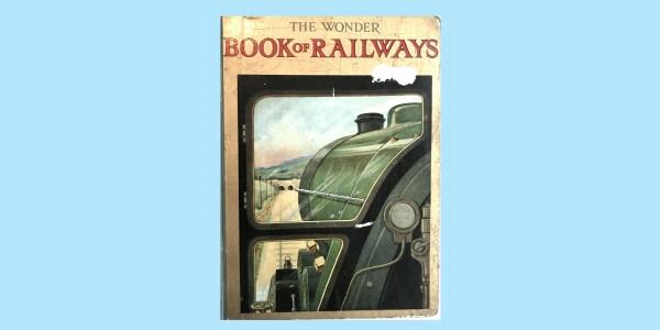 THE WONDER BOOK OF RAILWAYS