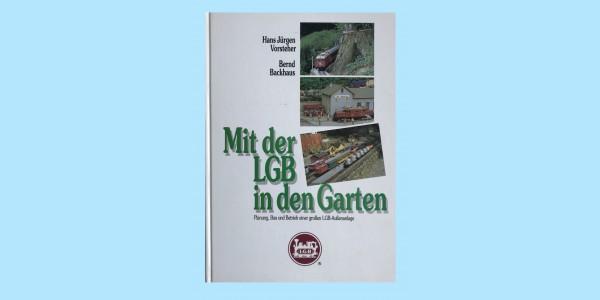 MIT DER LGB IN DEN GARTEN - H J VIRSTEHER & B BACKHAUS