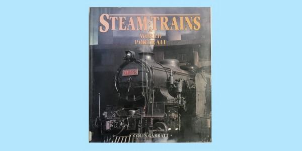 STEAM TRAINS - A WORLD PORTRAIT